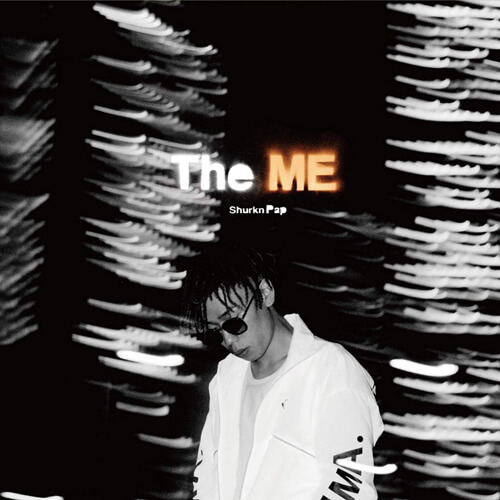Shurkn Pap 『The ME』